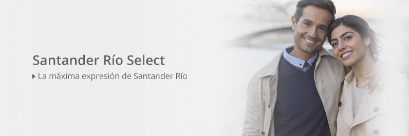 Santander Rio Select - La máxima expresió de Santander Rio